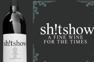 There's Now A Wine Called 'Sh!tShow' The Accurately Sums Up 2020